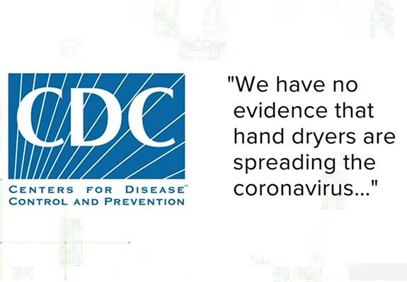 According to the CDC, hand dryers do not spread coronavirus